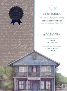 Columbia on the Suppernong; Historic Houses and the Stories They Tell